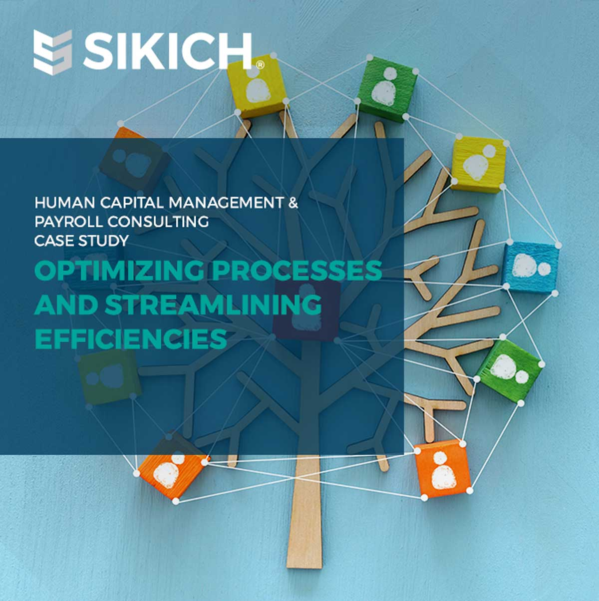 Sikich Optimizing Processes and Streamlining Efficiencies