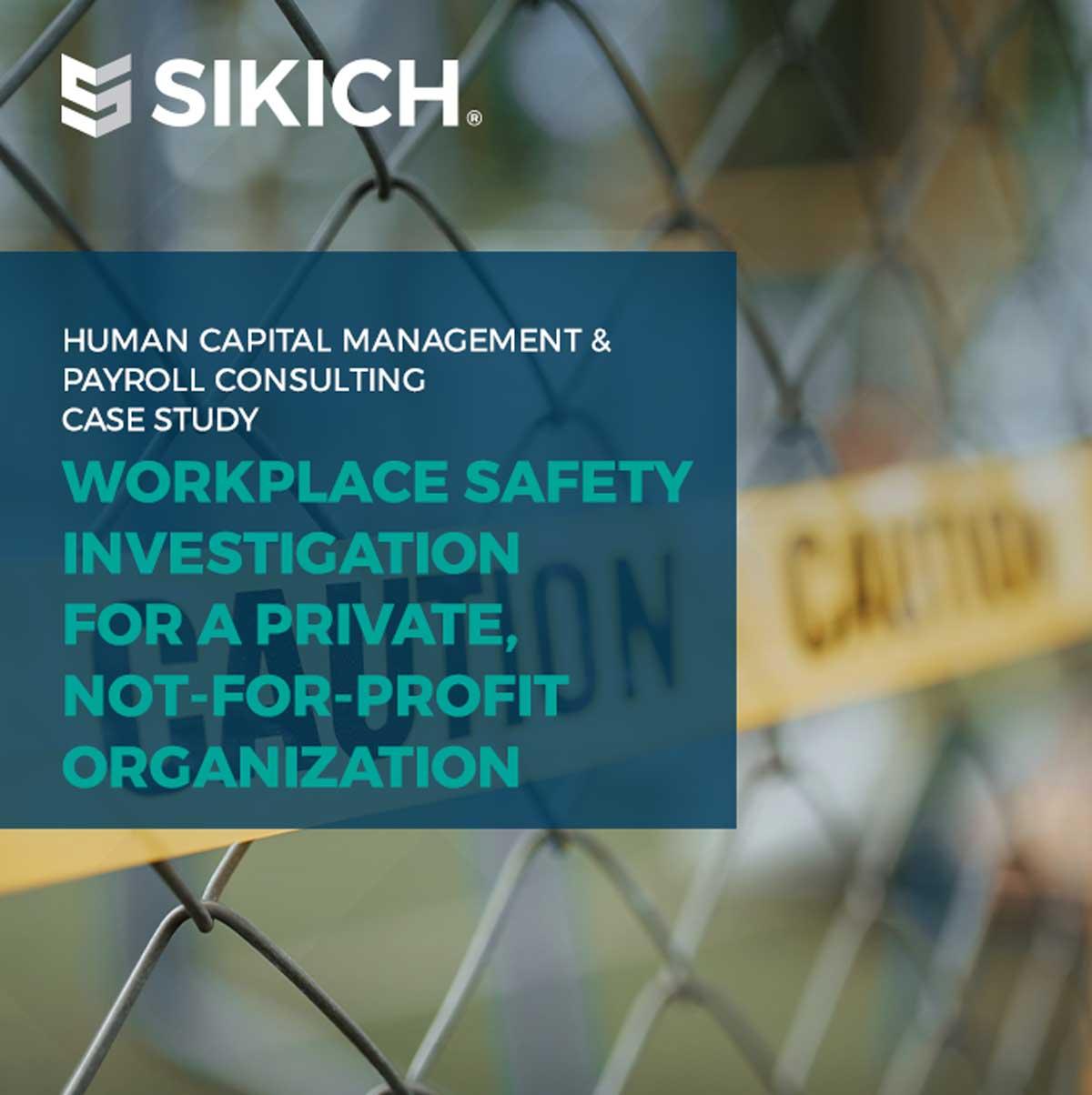 Sikich Workplace Safety Investigation