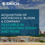 Acquisition of Hochschild, Bloom & Company Featured in Accounting Today and More